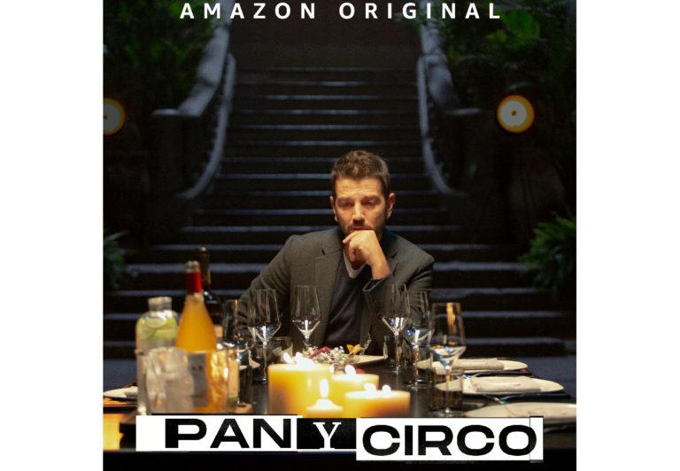 Pan y Circo (Amazon Prime Video)  estreno 7 de Agosto