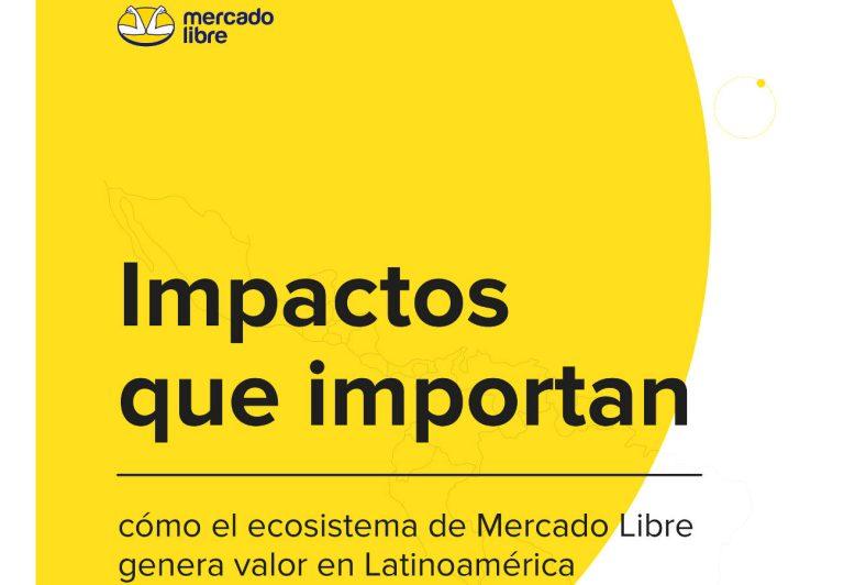 Mercado Libre presenta importante estudio sobre el impacto de su ecosistema